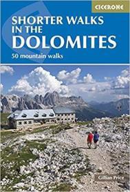 英文原版书 Shorter Walks in the Dolomites: 50 varied day walks in the mountains (Cicerone Walking Guide) (Cicerone Guide) Paperback – Illustrated, 15 Apr 2015 by Gillian Price  (Author)