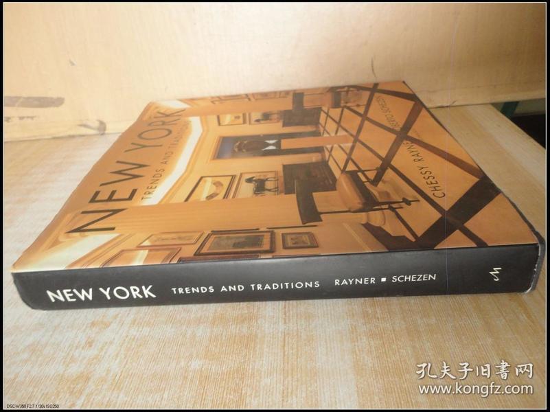 精装12开 厚册《NEW YORK TRENDS AND TRADITIONS CHESSY RAYNER ROBERTO SCHEZEN 纽约的流行趋势和传统》见图