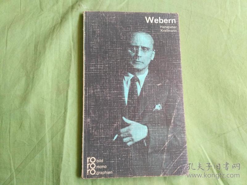 Anton Webern: mit Selbstzeugnissen und Bilddokumenten dargestellt von Hanspeter Krellmann(德文原版书)图文本