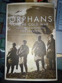 ORPHANS OF THE COLD WAR ((英文原版)小16开精装本