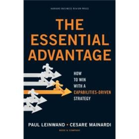 The Essential Advantage: How to Win with a Capabilities-Driven Strategy核心优势
