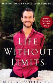 Life Without Limits: Inspiration for a Ridiculously Good Life人生不设限 英文原版 Nick Vujicic(力克·胡哲) 著9780307589743