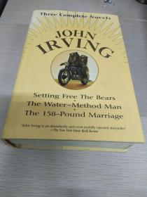 Setting Free the Bears;The Water-Method Man;The 158-Pound Marriage  三卷合一    【英文原版,精装本,品相好,收藏佳品】