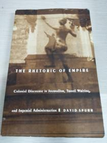 The Rhetoric of Empire: Colonial Discourse in Journalism, Travel Writing, and Imperial Administration 【英文原版】