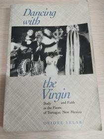 Dancing with the Virgin:Body and Faith in the Fiesta of Tortugas, New Mexico 【英文原版,品相佳】