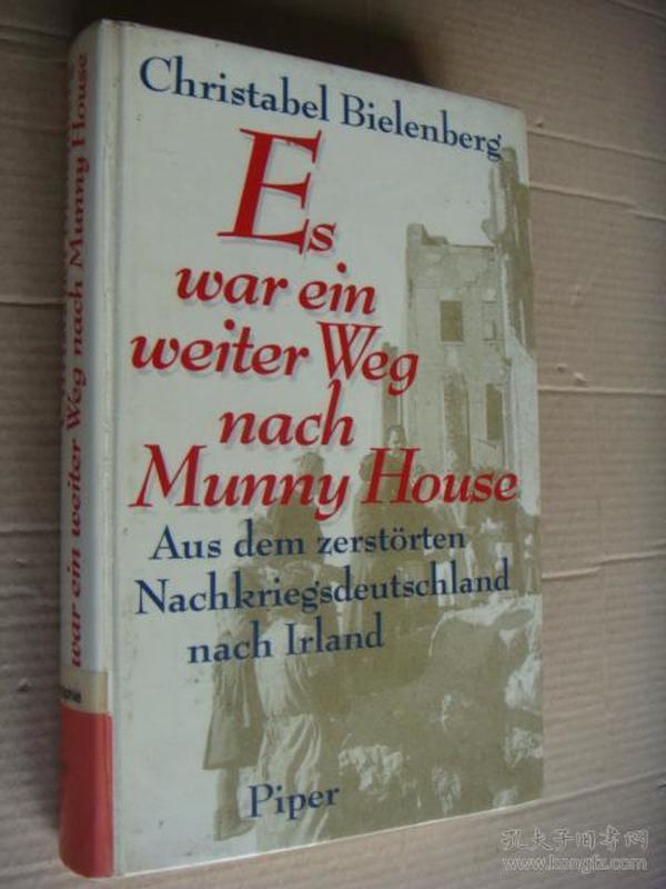 Es war ein weiter Weg nach Munny House: Aus dem zerstorten Nachkriegsdeutschland nach irland 大32开精装