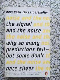 The Signal and the Noise: Why So Many Predictions Fail--but Some Dont