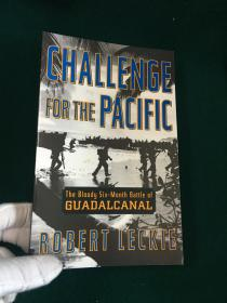 Challenge for the Pacific:the Bloody Six-Month Battle of Guadalcanal【挑战太平洋:瓜达尔卡纳尔六个月的血腥战斗】