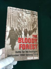The Bloody Forest:Battle for the Huertgen,September 1944-January 1945【血腥森林:1944年9月至1945年1月的休尔根战役】