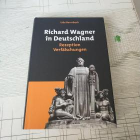 Richard Wagner in Deutschiand 瓦格纳在德国