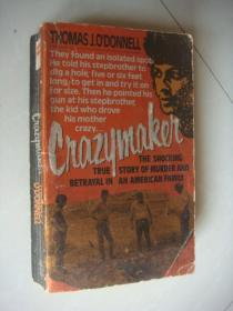 CRAZYMAKER:THE SHCOKING TRUE STORY OF MURDER AND BETRAYAL IN AN AMERICAN FAMILY 美一家庭谋杀案 插图本