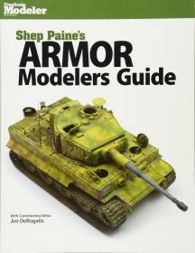 坦克模型制作 Shep Paines Armor Modeler Guide (Finescale Modeler)
