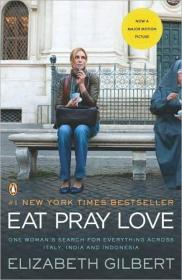 Eat, Pray, Love. Movie Tie-In:One Woman's Search for Everything Across Italy, India and Indonesia