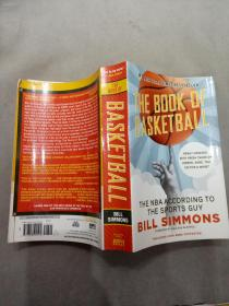 The Book Of Basketball: The Nba According To The Sports Guy(《篮球之书:比尔西蒙斯说NBA》英文原版)