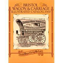 Bristol Wagon & Carriage Illustrated Catalog 1900