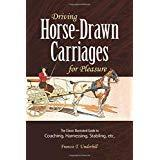 Driving Horse-drawn Carriages For Pleasure: The Classic Illustrated Guide To Coaching Harnessing S