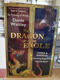 The Dragon and the Eagle: China and America: Growing Together, Worlds Apart