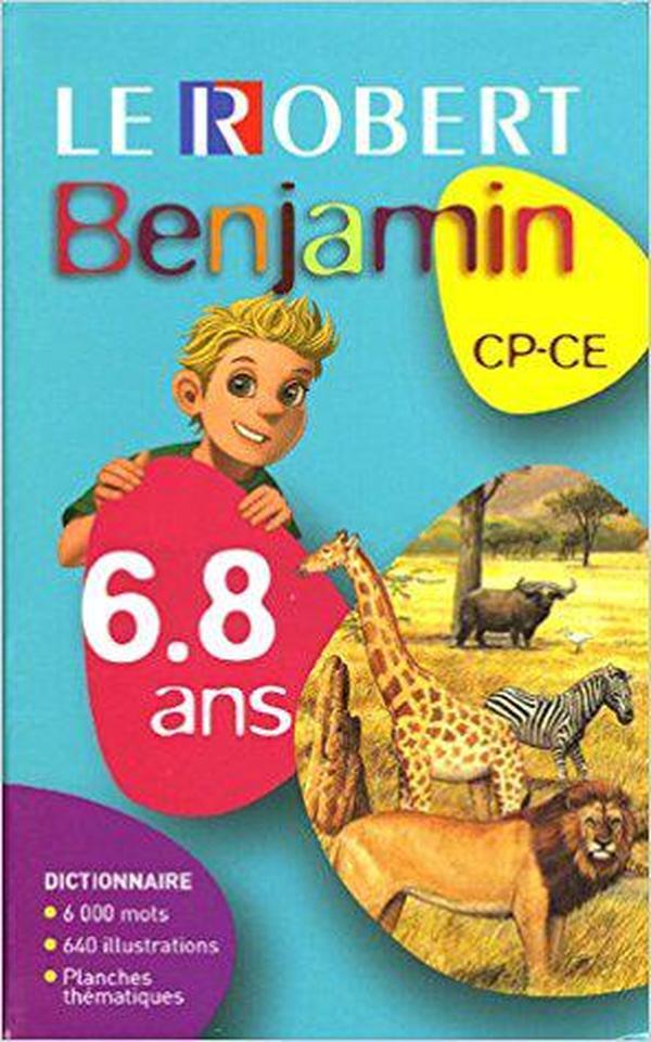 法文原版书 Le Robert benjamin : CP-CE 彩色插图儿童法语词典 6000词汇 Christine de Bellefonds Laurence Laporte
