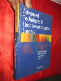 Advanced Techbiques in Limb Reconstrion Surgery          (硬精装)     【详见图】全新未开封