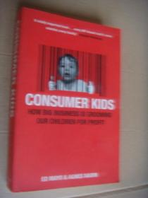 CONSUMER KIDS:How big business is grooming our children for profit