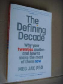 The Defining Decade:why your twenties matter-and how to make the most of them now
