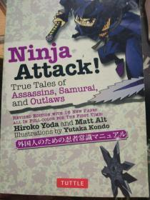 NINJA ATTACK!True tales of Assassins,Samurai,and Outlaws  英文原版 插图丰富  大32开, 全铜版纸