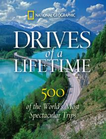世界自驾游路线 Drives of a Lifetime: 500 of the Worlds Most Spectacular Trips 英文原版
