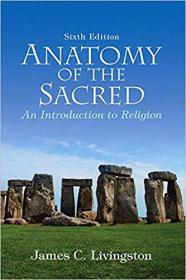 剖析宗教信仰第六版 Anatomy of the Sacred: An Introduction to Religion (6th Edition) 英文原版