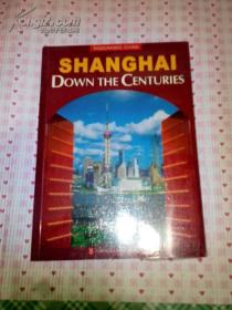 全景中国 上海 — 世纪上海(英)SHANGHAI - Down the Centurie