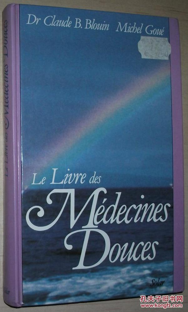 法文原版书 Le Livre des médecines douces Relié – de Claude Blouin  (Auteur), Michel Goué / 替代药物之书 自然疗法的书