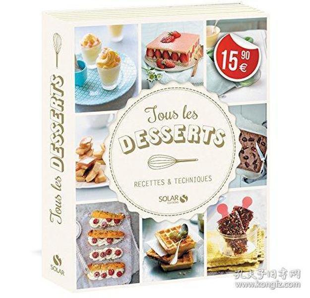 Tous les desserts : Recettes & techniques 甜点技术