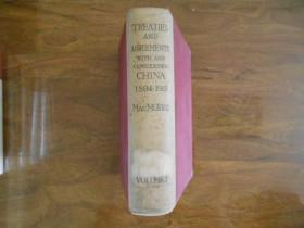 TREATIES AND AGREEMENTS WITH AND CONCERNING CHINA 1894-1919(与中国签定的有关条约和协定) VOLUME Ⅰ(艾国藩律师藏书,钤印)