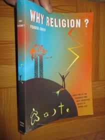 WHY RELIGION?:ABOUT ONE OF THE STRONGEST AND MOST PRODUCTIVE MOTIFS IN HUMAN LIFE     【详见图】
