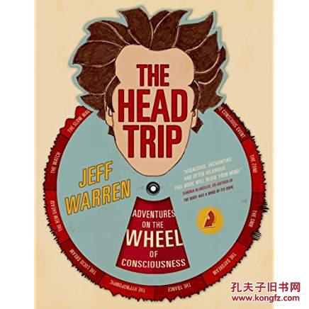 The Head Trip: Adventures on the Wheel of Consciousness意识之轮历险记,精装多风趣插图,稀少