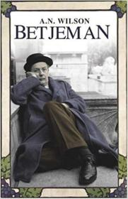 英文原版书 Betjeman Hardcover –生平传记  2006 by A.N. Wilson  (A new life of Betjeman by an award-winning biographer, published to mark the centenary of the poets birth (2004-03-15))