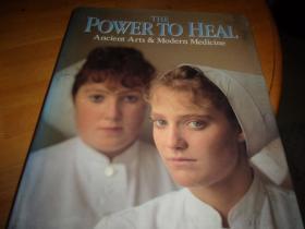 The Power To Heal Ancient Arts & Modern Medicine古代艺术与现代医学 8开精装外文原版--扉叶外文签赠