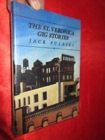 The St. Veronica Gig Stories     (硬精装)    【详见图】,全新未开封