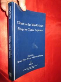 Closer to the Wild Heart: Essays on Clar...     【详见图】