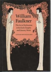 William Faulkner: The Art Of Stylization In His Early Graphic And Literary Work (cambridge Studies I