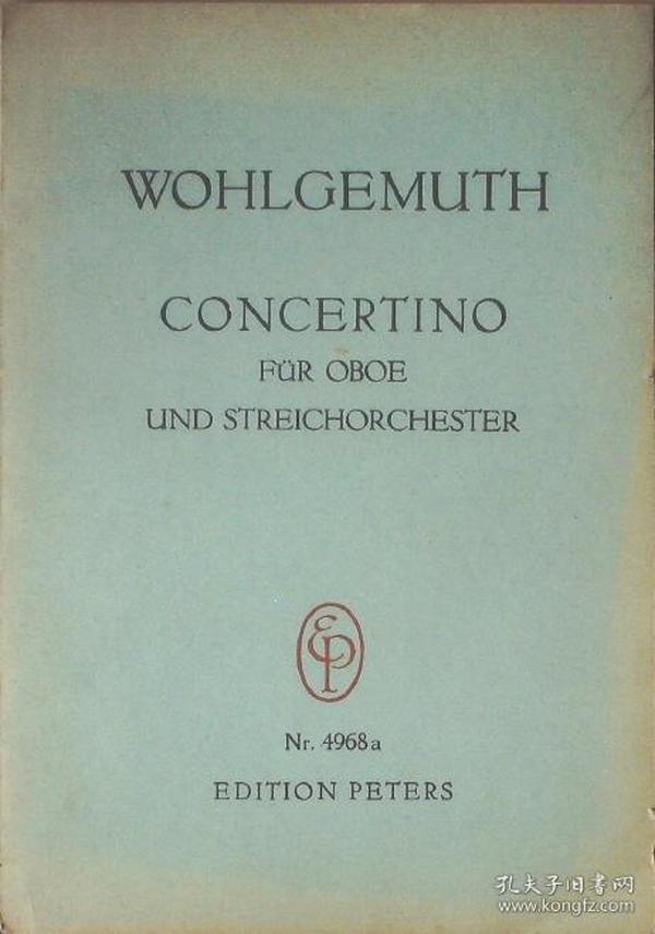 WOHLGEMUTH CONCERTINO FüR OBOE UND STREICHORCHESTER沃尔格穆特:双簧管和弦乐队小协奏曲
