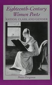 Eighteenth-century Women Poets: Nation  Class  And Gender (suny Series In Feminist Criticism & Theor