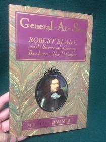 General-At-Sea:Robert Blake and the Seventeenth-Century Revolution in Naval Warfare【海上将军:罗伯特.布莱克和十七世纪的海军战争革命】