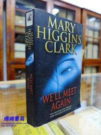 Well Meet Again 《后会谁说无期  玛丽.希金斯.克拉克著》——Mary Higgins Clark (Author)