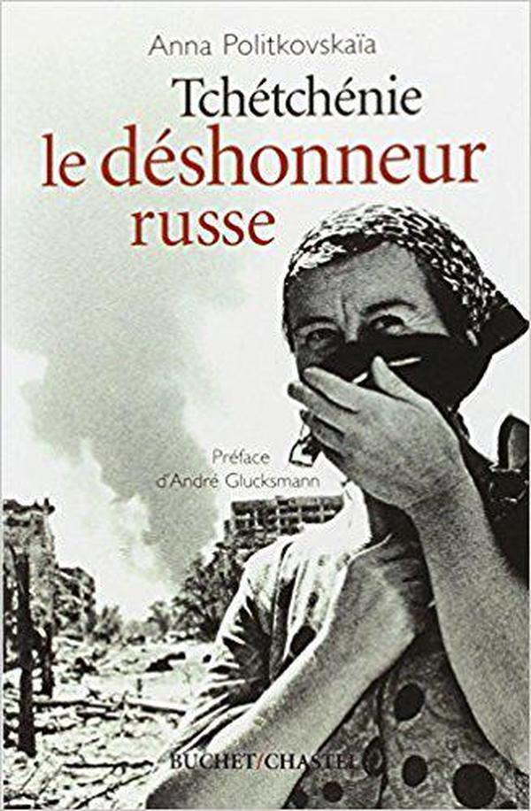 法语原版书 Tchétchénie : Le déshonneur russe 车臣战争 Anna Politkovskaïa, André Gluksmann (Préface),