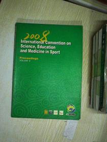 2008 INTERNATIONAL CONVENTION ON SCIENCE EDUCATION AND MEDICINE IN SPORT PROCEEDINGS VOLUME II