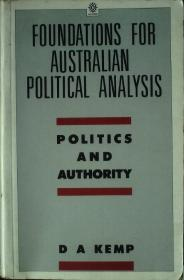 FOUNDATIONS FOR AUSTRALIAN POLITICAL ANALYSIS  Politics and Authority  澳大利亚政治分析基础  政治和权力