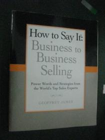 外文原版 How to say it:business to business selling