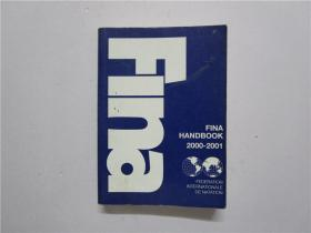 32开 FEDERATION INTERNATIONALE DE NATATION FINA HANDBOOK 2000-2001(国际游泳联合会 2000—2001年国际泳联手册)