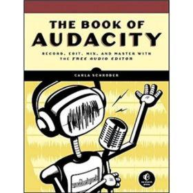 9781593272708The Book of Audacity: Record, Edit, Mix, and Master
