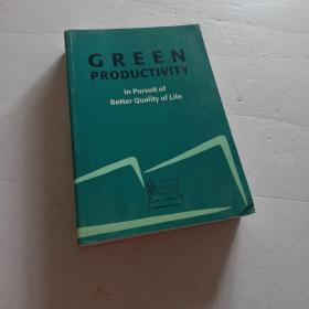 GREEN PRODUCTIVITY IN PURSUIT OF BETTER QUALITY OF LIFE 追求绿色卓越品质的生产力